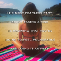 Fearless Risk Taking: Embracing Vulnerability